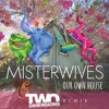 MisterWives - Our Own House (Two Dimensions Remix) FREE DOWNLOAD