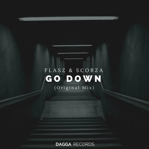 Flasz & Scorza - Go Down (Original Mix)