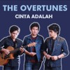 The Overtunes - Cinta Adalah ( Fadil Feat Raye Cover )(From Original Song)