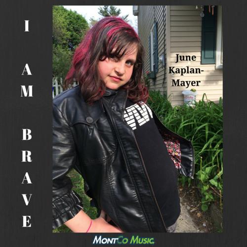 June Kaplan-Mayer- I am Brave