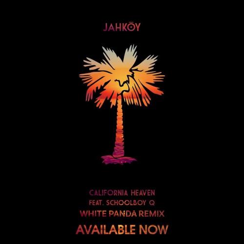 JAHKOY - California Heaven (White Panda Remix)