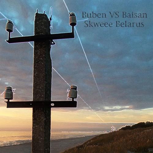 Buben VS Baisan - Skweee Belarus