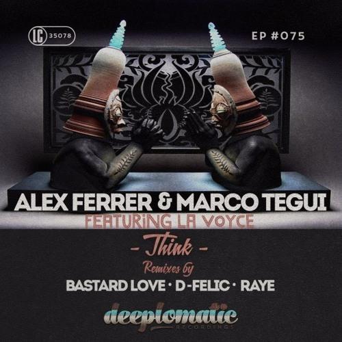 Alex Ferrer & Marco Tegui - Think (D-Felic Remix/ Snippet)