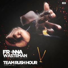 Frenna - Wasteman (Team Rush Hour Remix) [DOWNLOAD IN DESCRIPTION]