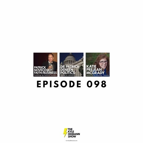 KHS 098 - Patrick Novekosky Faithful Business - Patrick Deneen Voting - Katie Prejean McGrady NFP
