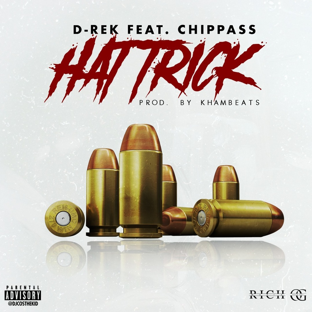 D-Rek ft. Chippass - Hat Trick (Prod. Kham Beats) [Thizzler.com Exclusive]