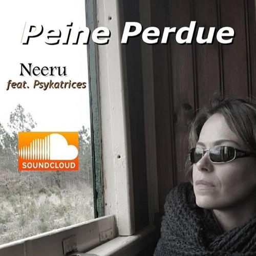 Neeru feat. Psykatrices - Peine Perdue