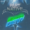 Part Native - Booty Dew