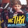 MC Tiki - Realidade