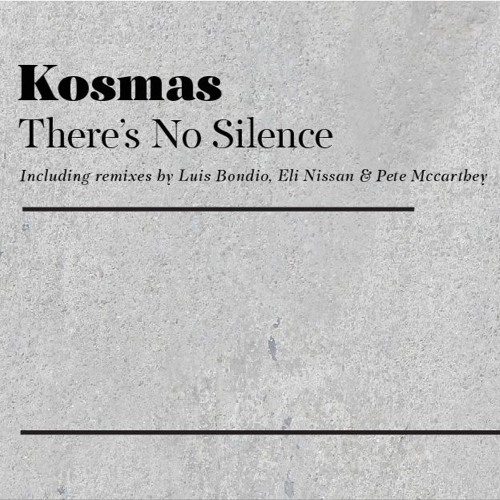 Kosmas - There Is No Silence(Pete Mccarthey Remix)