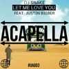 DJ Snake - Let Me Love You (feat. Justin Bieber) (Acapella) [FREE DOWNLOAD]