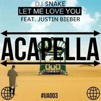DJ Snake - Let Me Love You (feat. Justin Bieber) (Acapella) [FREE DOWNLOAD]