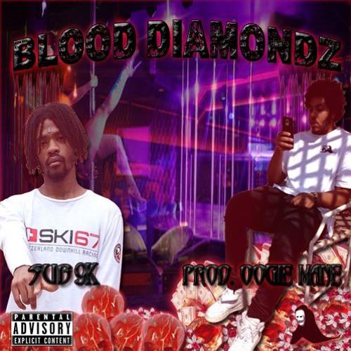 SUB9K x OOGIEMANE - BLOOD DIAMONDZ EP