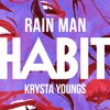Rain Man - Habit Ft Krysta Youngs (Chris Michael S2 Remix)