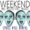 Mac Miller feat. Miguel - Weekend (TRiLL DYLL Remix)