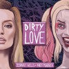 Dirty Love (Featuring Johnny Wells)