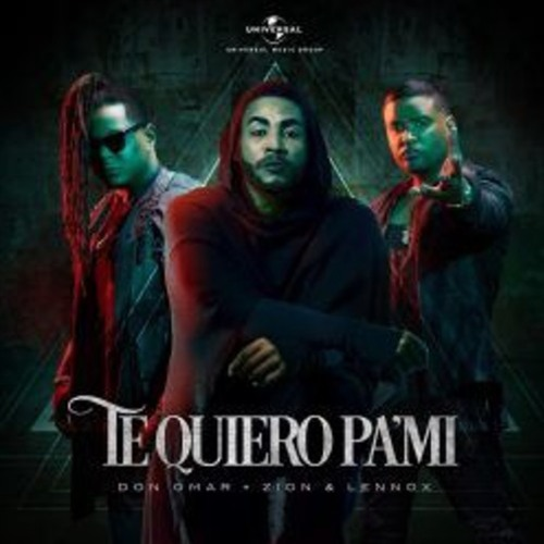 Te Quiero Pa Mi - Don Omar Ft Zion & Lennox