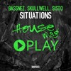 Bassnez, Skullwell, Sisto - Situations (Original Mix) [FREE DOWNLOAD]