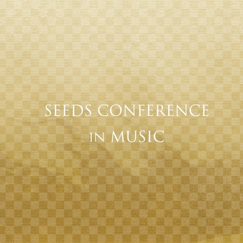 SEEDS CONFERENCE in MUSIC (Digest Sample)
