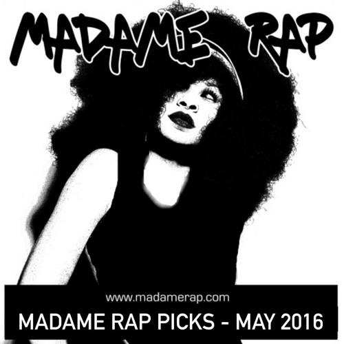 Madame Rap Picks // May 2016