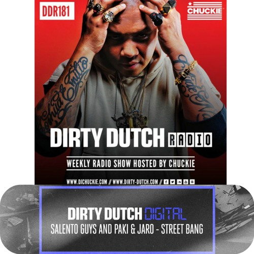 STREET BANG by Salento Guys x Paki & Jaro [RIP from DDR181 - Dirty Dutch Radio by Chuckie]
