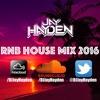 RnB House Mix 2016 - DJ Jay Hayden (FREE DOWNLOAD) - TWITTER @DJJayHayden