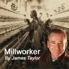 """MILLWORKER"" - by James Taylor, ft. Will Baird"
