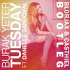 Burak Yeter - Tuesday Ft.Danelle Sandoval (Blorjax & Casthiel Bootleg)
