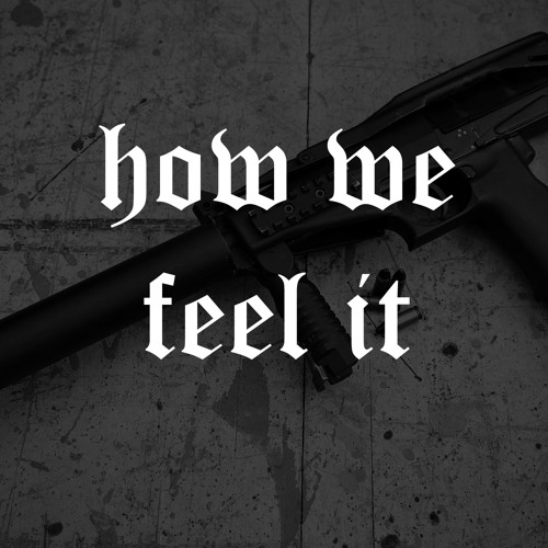 how we feel it (prod. by madvertigo)