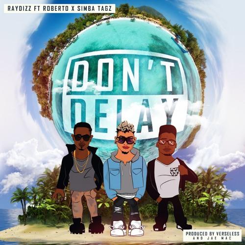 Don't Delay Feat. Roberto & Simba Tagz