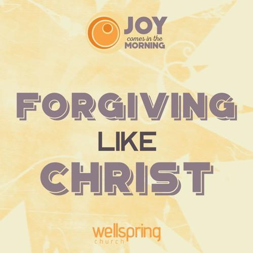 Forgiving Like Christ | Pastor Steve Gibson 11.6.2016
