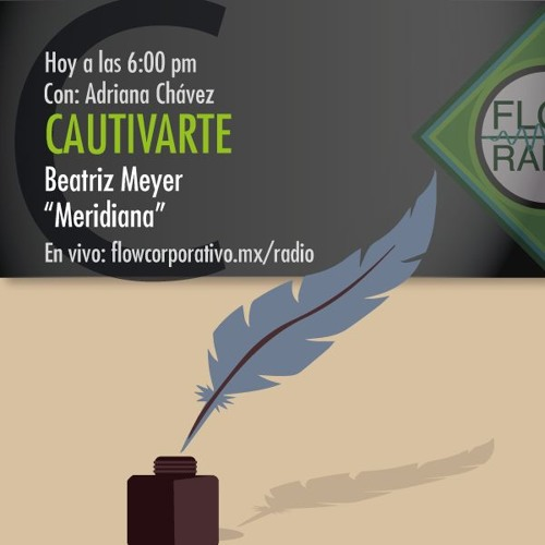 "CautivArte 051 - Beatriz Meyer, ""Meridiana"""