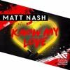 Know My Love (Diego Mendoza Edit 2k16) DEMO-DEMO  - Matt Nash