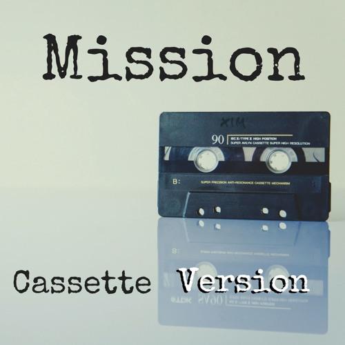 Mission (Cassette Version)