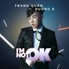Trung Quân ft. DuongK - I'm Not OK
