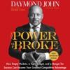 The Power Of Broke by Daymond John & Daniel Paisner, Narrated by Daymond John & Sway Calloway