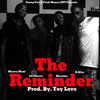 Money Mont, Lil Cheese, Moochie, and D Nice - The Reminder (Prod. By Tay Love)