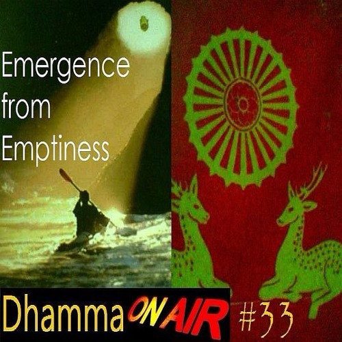Dhamma on Air #33 Audio: Emergence from Emptiness..
