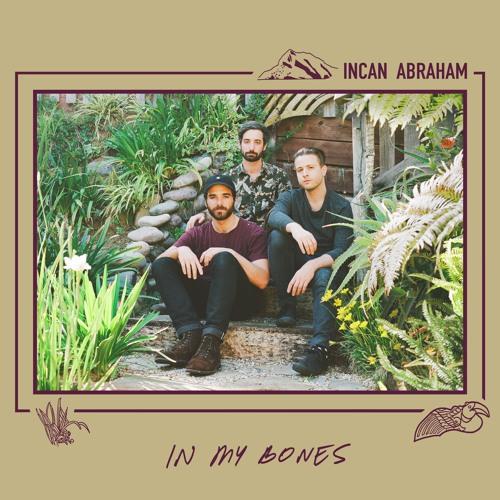 Incan Abraham - In My Bones