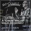 Thumbnail for ¿Qué nos lleva a tomar malas decisiones? - Andrés Corson - 6 de noviembre de 2016