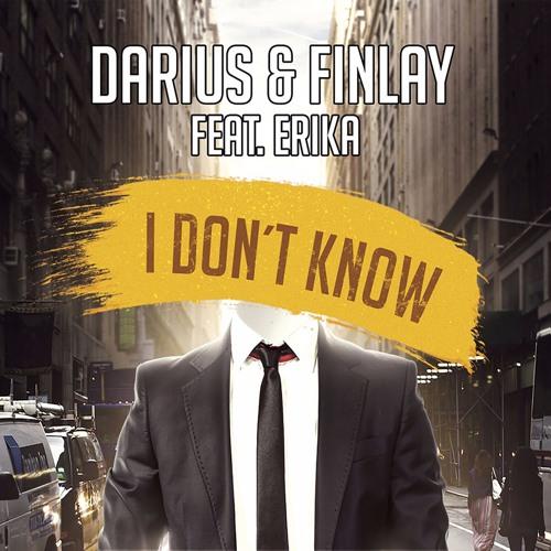 Darius & Finlay Feat. Erika - I Dont Know (Greenhorn Remix)