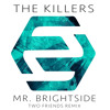 The Killers - Mr. Brightside (Two Friends Remix) mp3