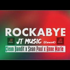 Rockabye - Clean Bandit Ft. Sean Paul & Anne Marie (JT Rework)