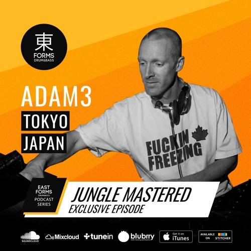 Jungle Mastered by Adam3 // Exclusive Podcast Episode for  東FORMS Drum&Bass