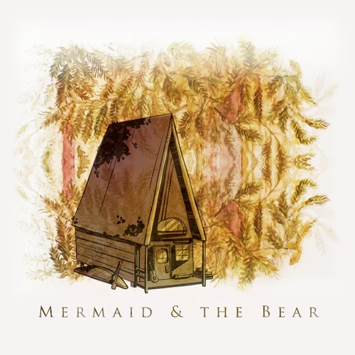 Mermaid & the Bear THE ALBUM