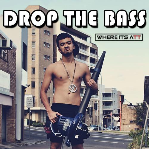 Where It s ATT – Drop The Bass (Original Mix)