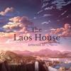 The Laos House Ep.15