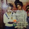 20 MINUTE TUESDAY X DJ OSH KOSH