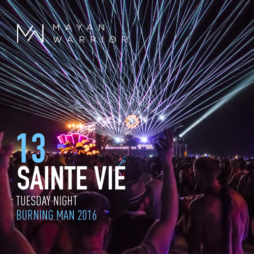 Sainte Vie - Mayan Warrior - Tuesday Night - Burning Man ...