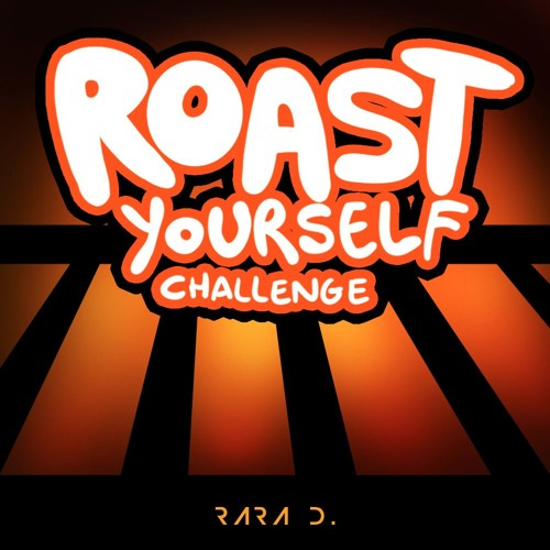 Roast Yourself Challenge Diss Track
